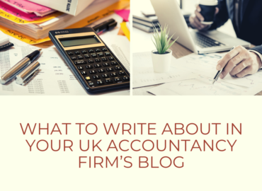 What to Write about in Your UK Accountancy Firm's Blog
