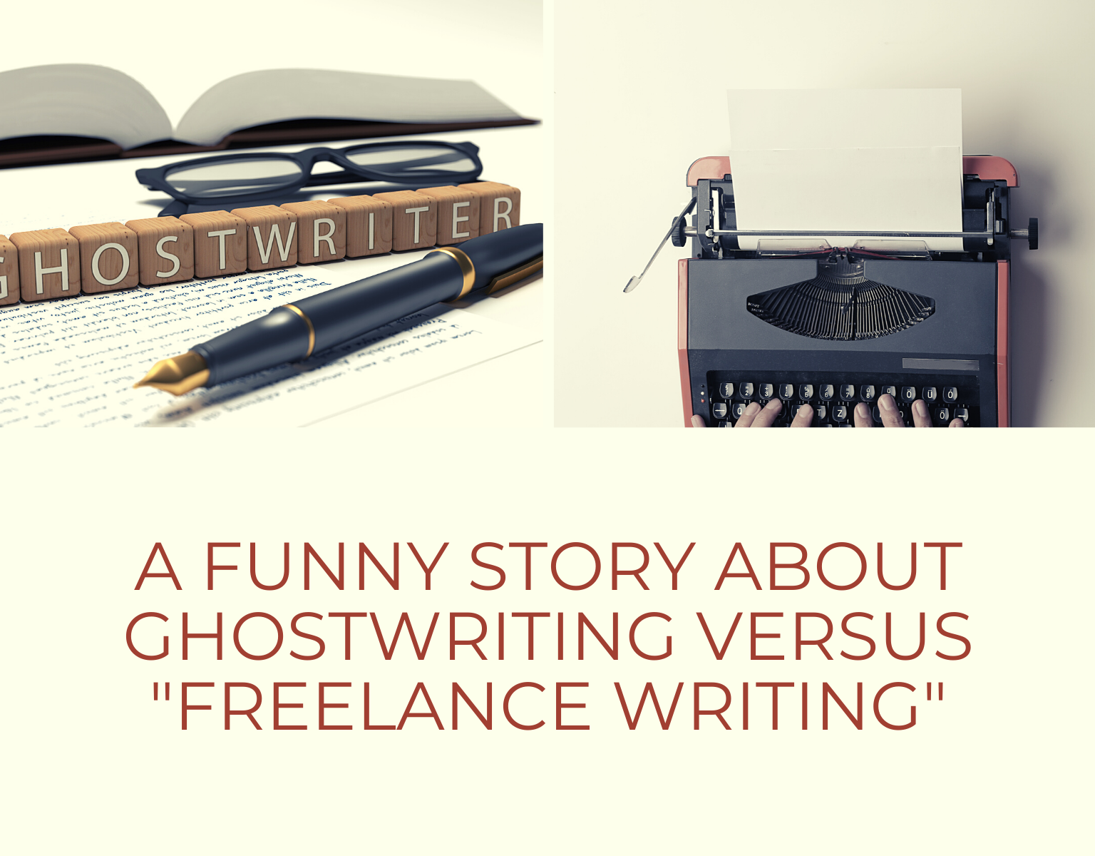 A Funny Story about Ghostwriting Versus Freelance Writing