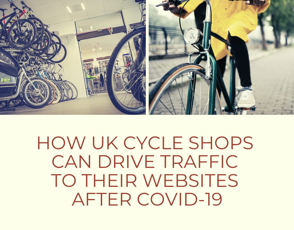 How UK Cycle Shops Can Drive Traffic to their websites after COVID-19