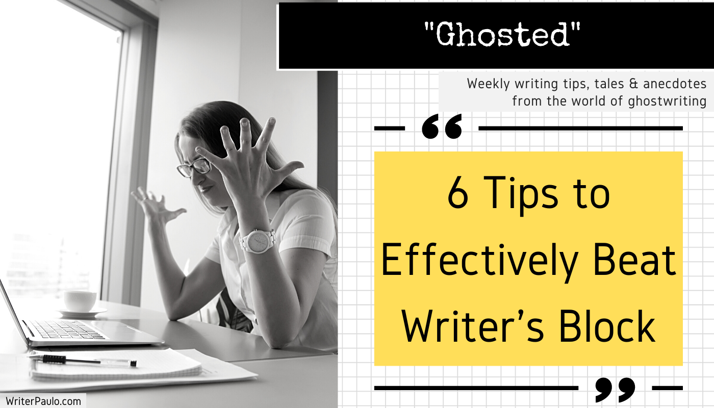 6 Tips to Effectively Beat Writer's Block